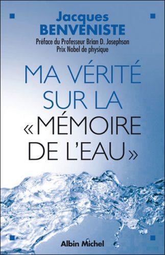 Ma vérité sur la mémoire de l'eau, Jacques benvéniste